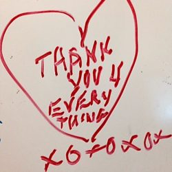 Left on the whiteboard by an elderly patient I cared for.